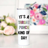 Throat Punch Kind of Day Tall Travel Cup