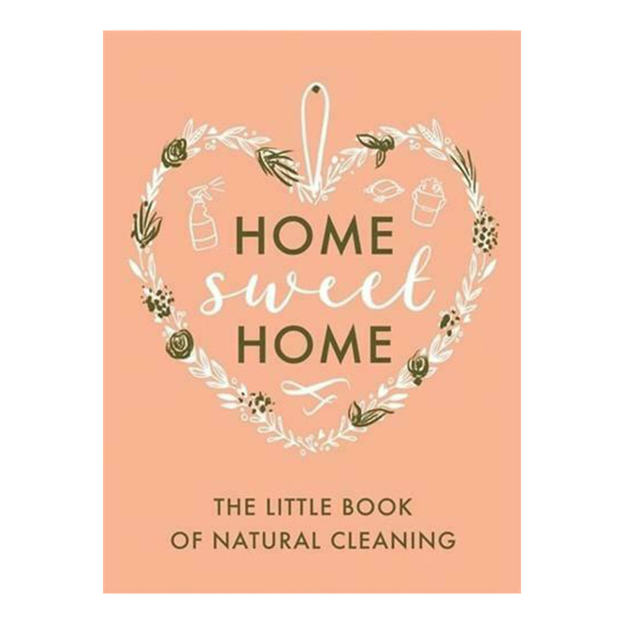The Little Book of Natural Cleaning Book by Home Sweet Home - Scandi Minimal