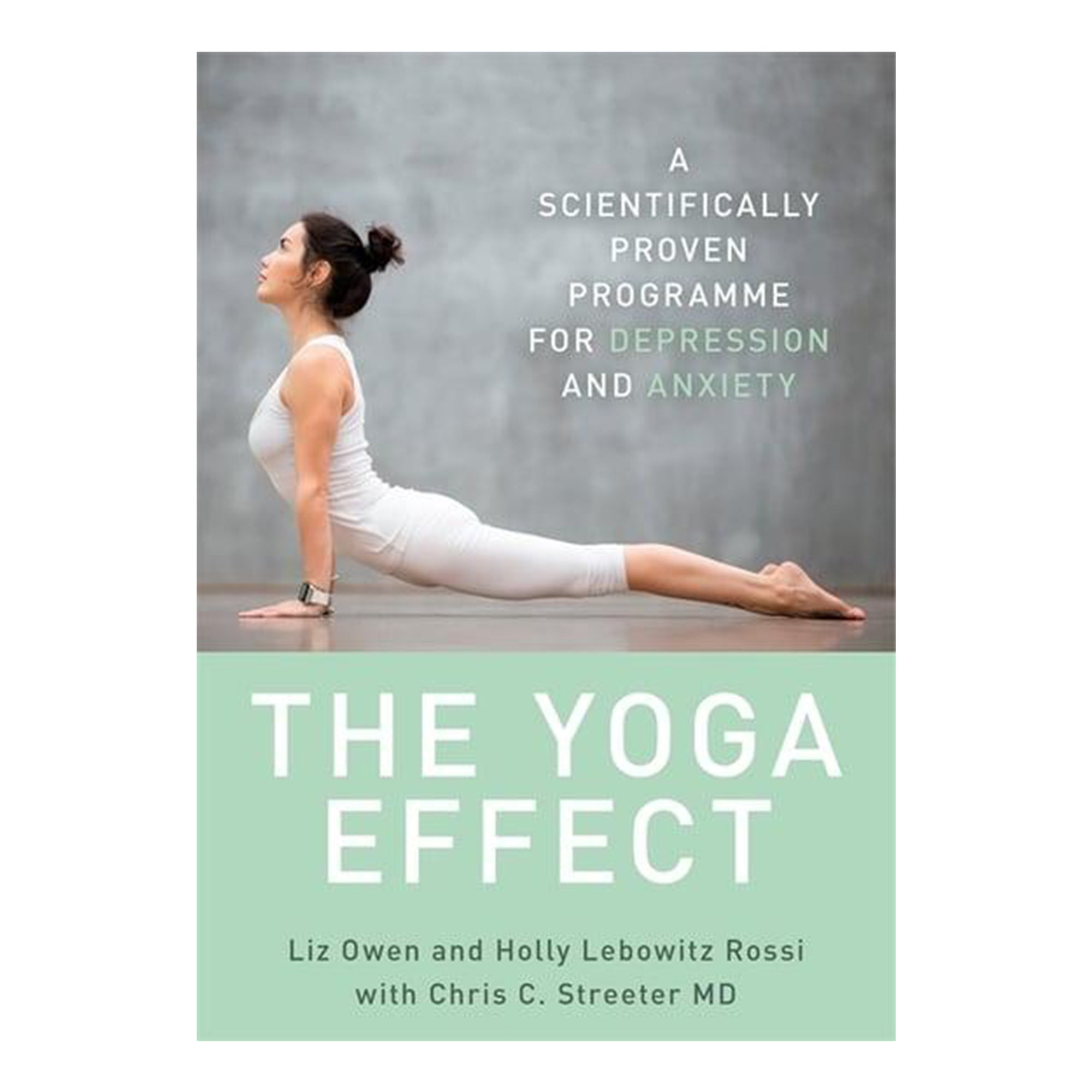 The Yoga Effect Book by Liz Owen, Holly Lebowitz Rossi, Dr Chris Streeter. - Scandi Minimal