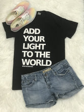 Load image into Gallery viewer, ADD YOUR LIGHT T-SHIRT