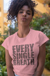 Every single Breath Black Lives Matter Pink Tee