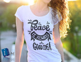 Peace Is Always A Good Idea Tee