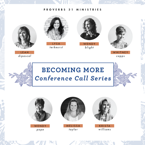 Becoming More Than A Good Bible Study Girl Conference Call Series