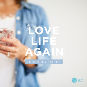 Love Life Again Teaching Series