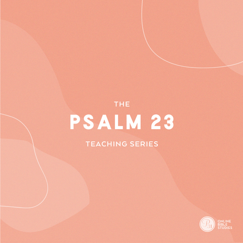 Psalm 23: The Shepherd with Me Teaching Series