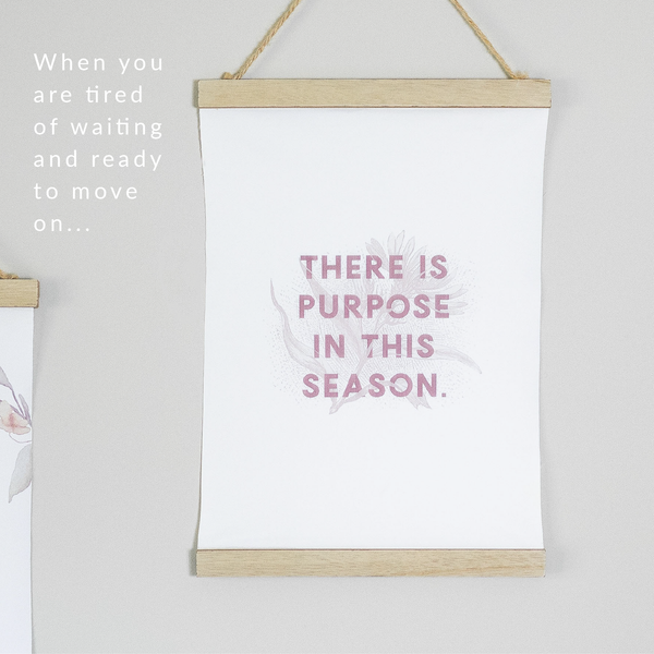 There is Purpose in this Season Canvas Print
