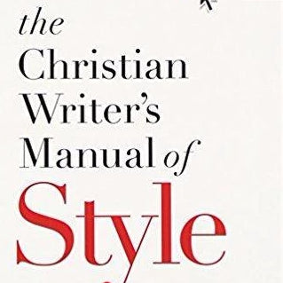 The Christian Writer's Manual of Style: 4th Edition