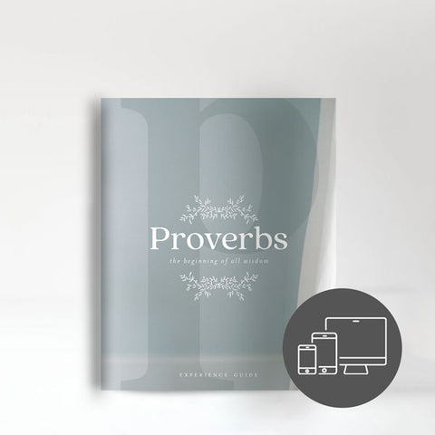 Proverbs: The Beginning of All Wisdom Experience Guide (Digital Version)