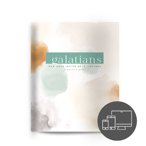 The Galatians: How Jesus Invites Us to Live Free Experience Guide (Digital Version)