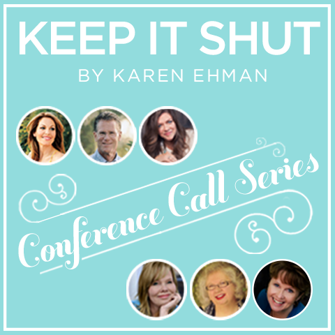 Make Your Words Matter: The Keep It Shut Conference Call Series