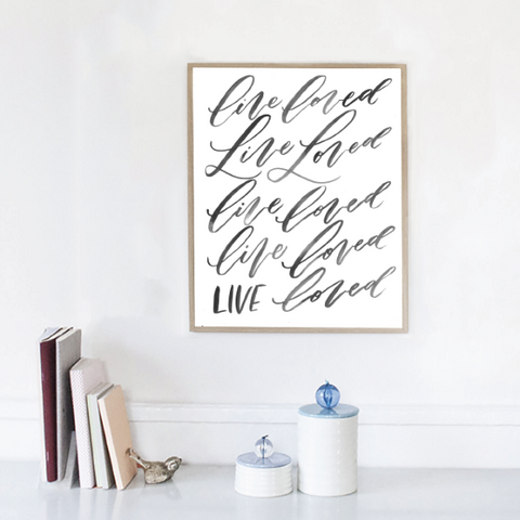 Live Loved Print