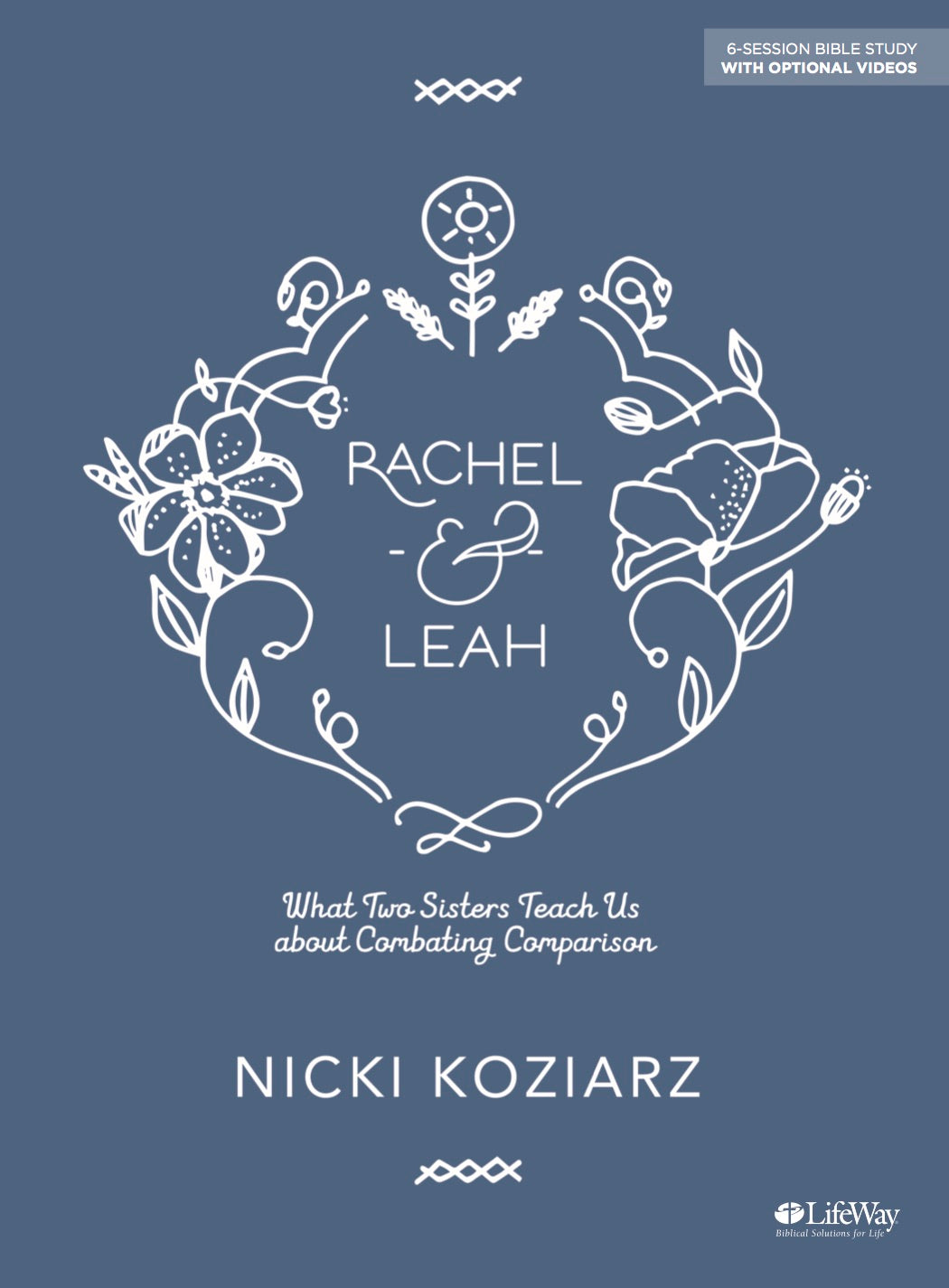 Rachel & Leah What Two Sisters Teach Us About Combating Comparison