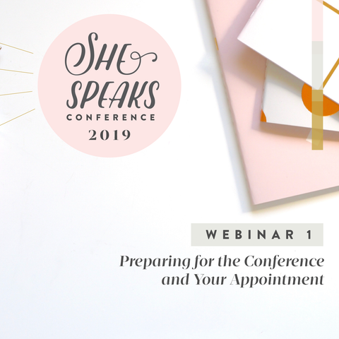 She Speaks: Preparing for the Conference and Your Appointment - Part I