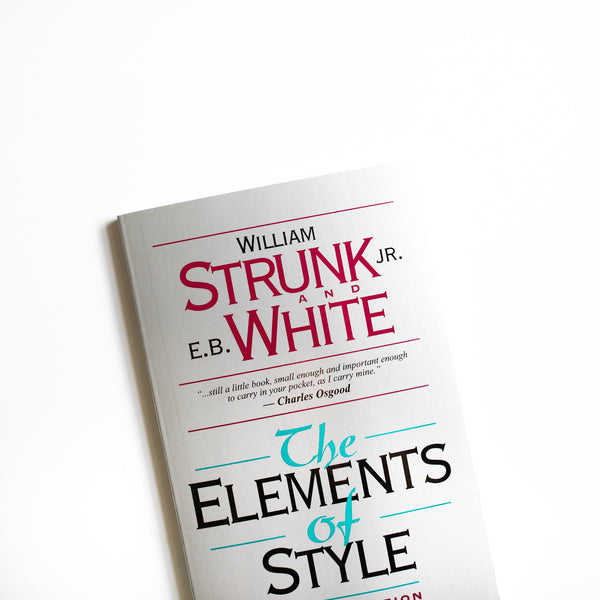 The Elements of Style, 4th Edition by William Strunk Jr. and E.B. White