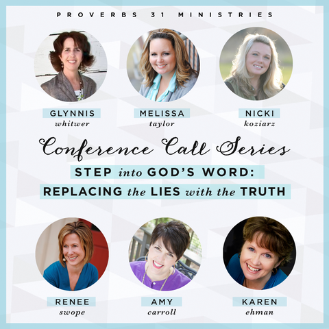 Step Into God's Word: Replacing the Lies with the Truth Conference Call Series
