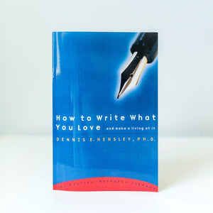 How to Write What You Love and Make a Living at It