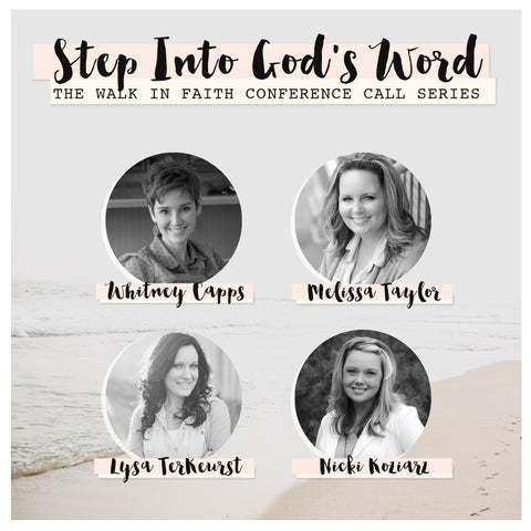 Step Into God's Word: The Walk in Faith Conference Call Series