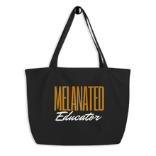 Load image into Gallery viewer, Melanated Educator Large Organic Tote Bag