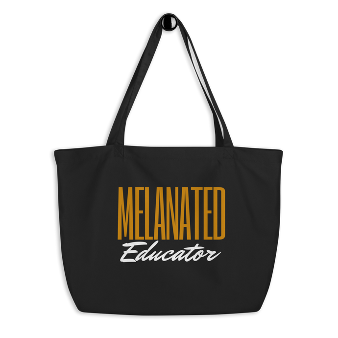 Melanated Educator Large Organic Tote Bag