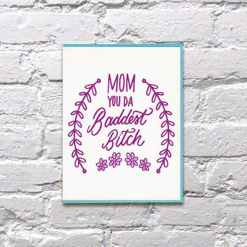 MOM YOU DA BADDEST CARD - LOCAL FIXTURE