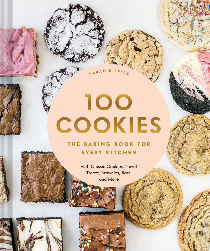 100 Cookies: The Baking Book for Every Kitchen, with Classic Cookies, Novel Treats, Brownies, Bars, and More - LOCAL FIXTURE