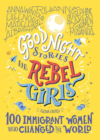 Good Night Stories for Rebel Girls: 100 Immigrant Women Who Changed the World - LOCAL FIXTURE