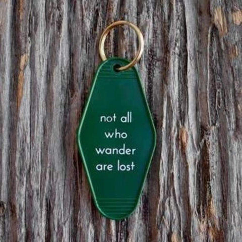 NOT ALL WHO WANDER ARE LOST DARK GREEN KEY TAG - LOCAL FIXTURE