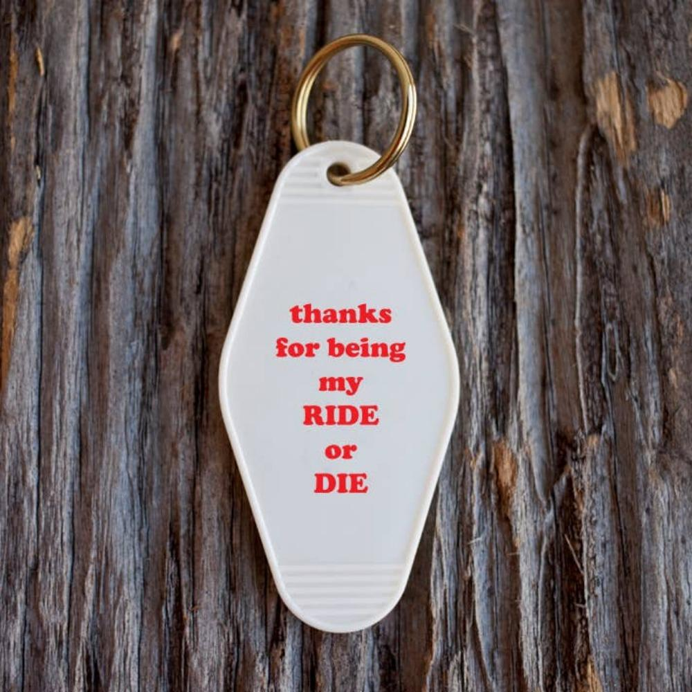 Thanks For Being My Ride Or Die Motel Key Tag White - LOCAL FIXTURE