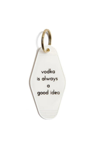 Vodka Is Always A Good Idea Motel Key Tag White w/ Black Letters - LOCAL FIXTURE