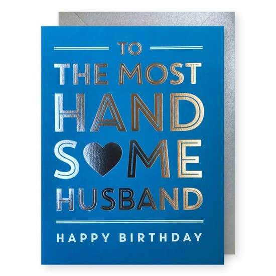HANDSOME HUSBAND BIRTHDAY CARD - LOCAL FIXTURE
