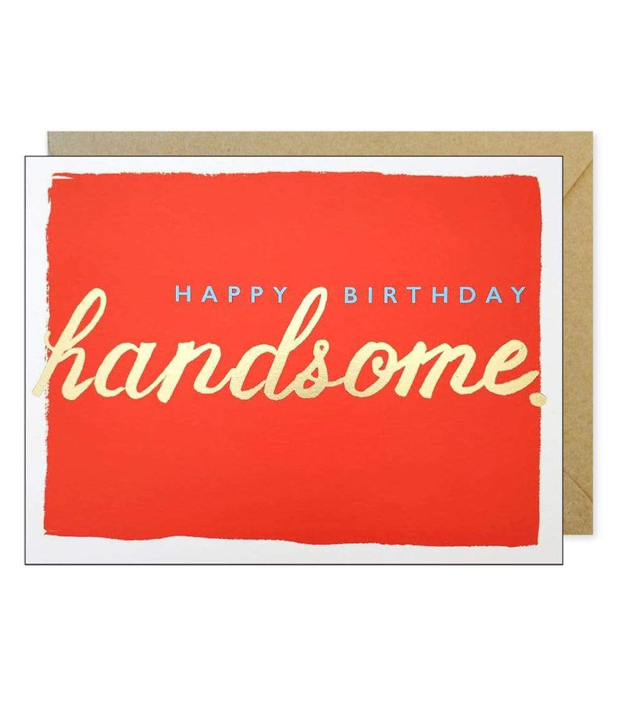 Happy Birthday Handsome Card - LOCAL FIXTURE