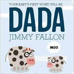 Your Baby's First Word Will Be DADA - LOCAL FIXTURE