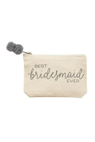 MUD PIE BEST BRIDESMAID POUCH - LOCAL FIXTURE