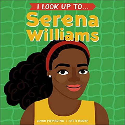 I Look Up To... Serena Williams - LOCAL FIXTURE