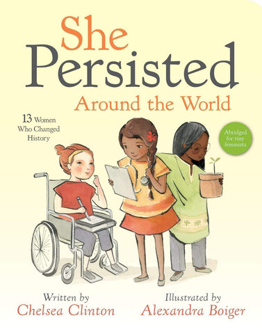 She Persisted Around the World: 13 Women Who Changed History Board Book - LOCAL FIXTURE