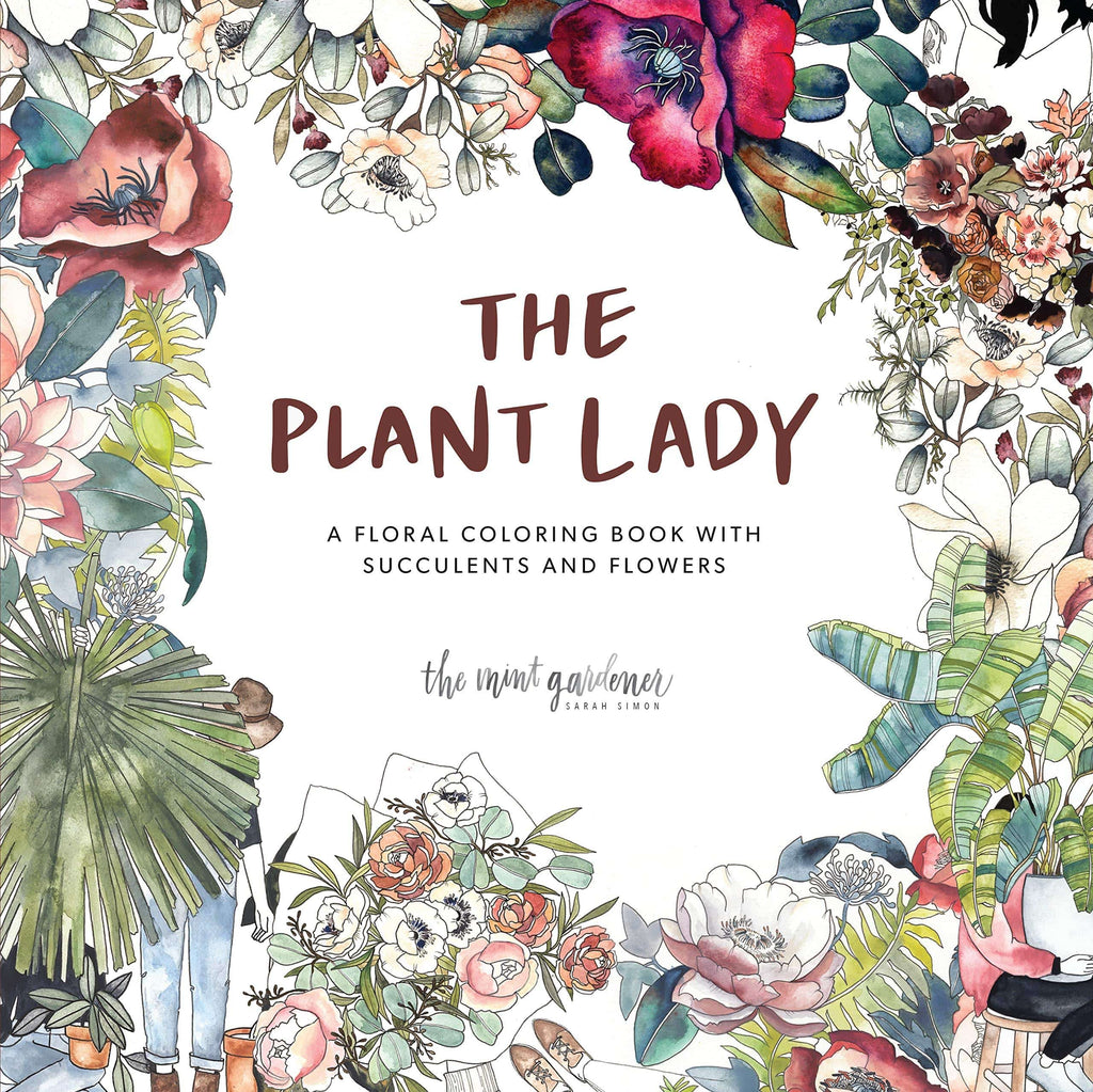 The Plant Lady: A Floral Coloring Book with Succulents and Flowers - LOCAL FIXTURE