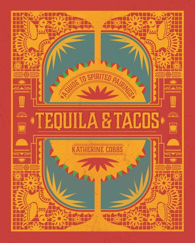 Tequila & Tacos: A Guide to Spirited Pairings - LOCAL FIXTURE