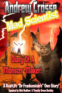Andrew Crosse: Mad Scientist - Diary of A Monster Maker!