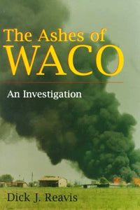 The Ashes of Waco: An Investigation