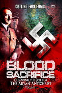 Blood Sacrifice: Cleansing The Soil For The Aryan Antichrist
