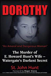 Dorothy: The Murder of E. Howard Hunt's Wife – Watergate's Darkest Secret