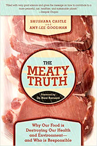 The Meaty Truth: Why Our Food Is Destroying Our Health And Environment — And Who Is Responsible