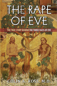 The Rape of Eve: The True Story Behind The Three Faces of Eve