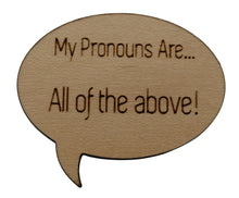 Load image into Gallery viewer, Pronoun Pins: All of The Above! Speech Bubble