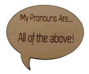 Pronoun Pins: All of The Above! Speech Bubble