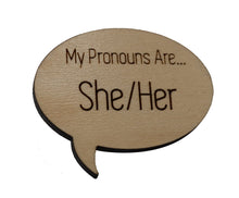 Load image into Gallery viewer, Pronoun Pins: She/Her Speech Bubble
