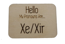 Load image into Gallery viewer, Pronoun Pins: Xe/Xir Hello Pins