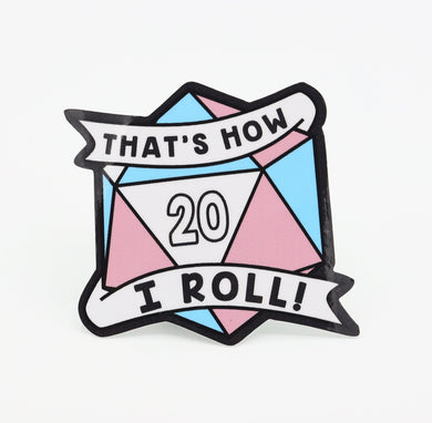 Thats How I Roll Sticker: Transgender Pride