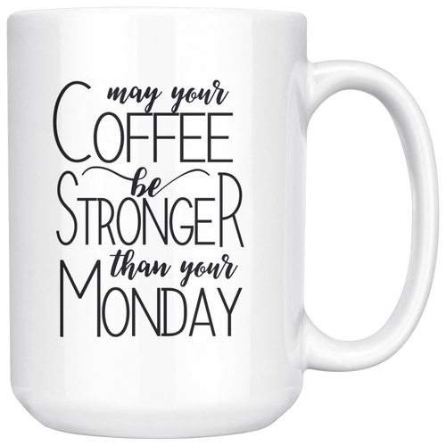 Stronger Than Monday Blessing | 15Oz. coffee Mug Motivation Quotes - sea-gull