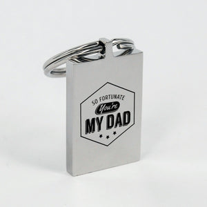 So Fortunate You're My Dad Father's day Engraved Keychain Gift - ${shop-name